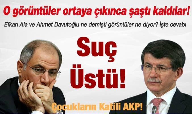 Cinayeti örtmeye çalışan Davutoğlu ve Ala suç üstü yakalandı! #ÇocuklarınKatiliAKP
