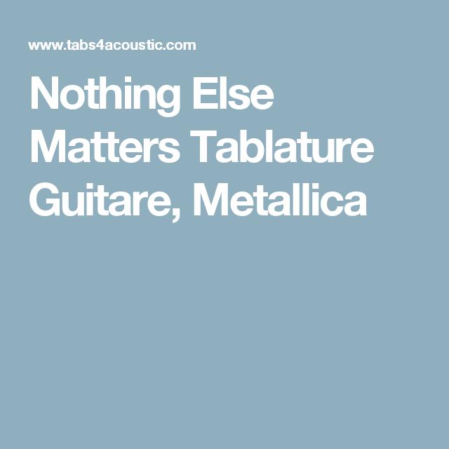 Nothing Else Matters Piano Sheet Music Free Download: Nothing Else Matters Tablature Guitare, Metallica