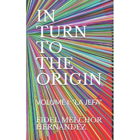 In Turn to the Origin Volume I inchla Jefainch Paperback