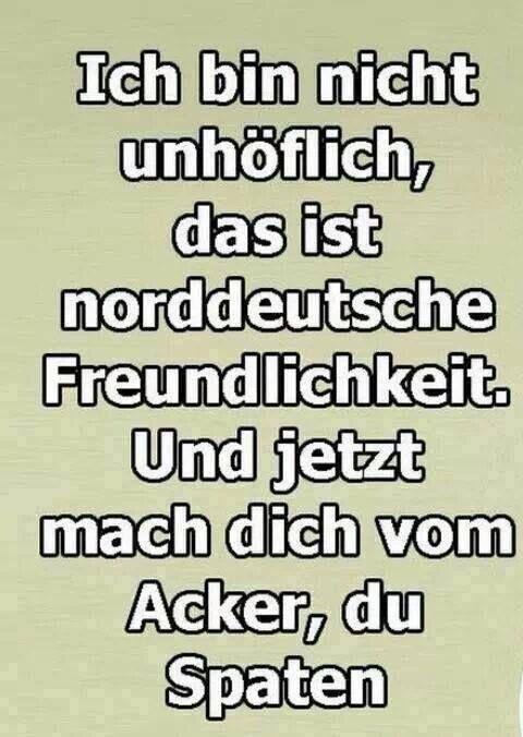 Norddeutsche Freundlichkeit ...