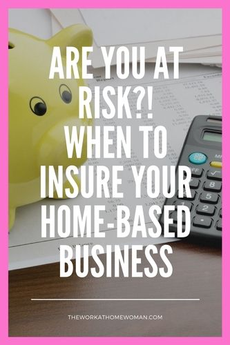 Are You At Risk When To Insure Your Home Based Business Home