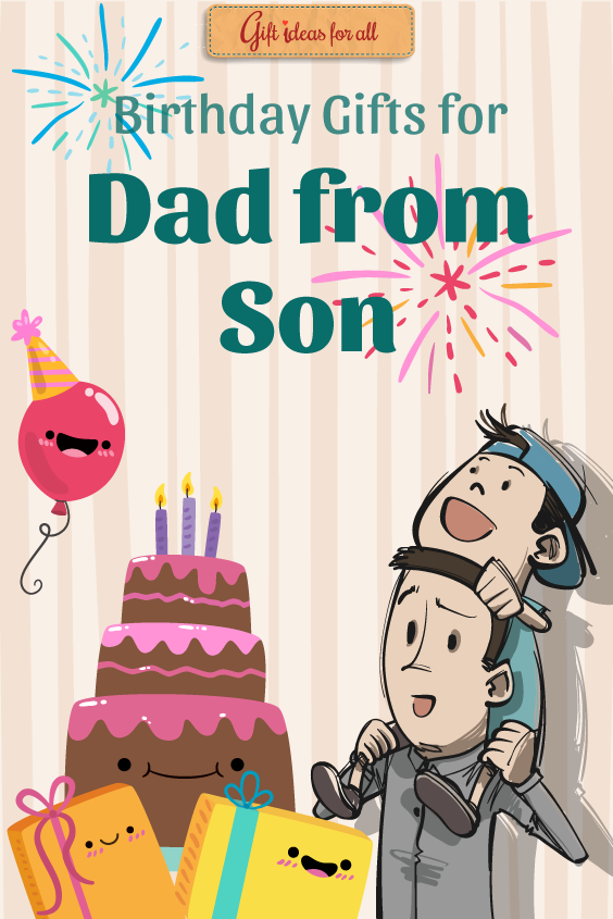 11 Heart Winning Birthday Gifts For Dad From Son Giftideas Birthdaygifts