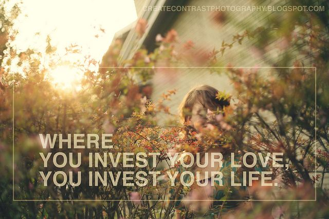 invest your life