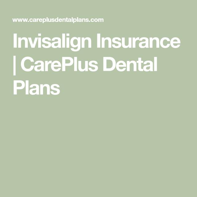 Invisalign Insurance | CarePlus Dental Plans | Dental ...