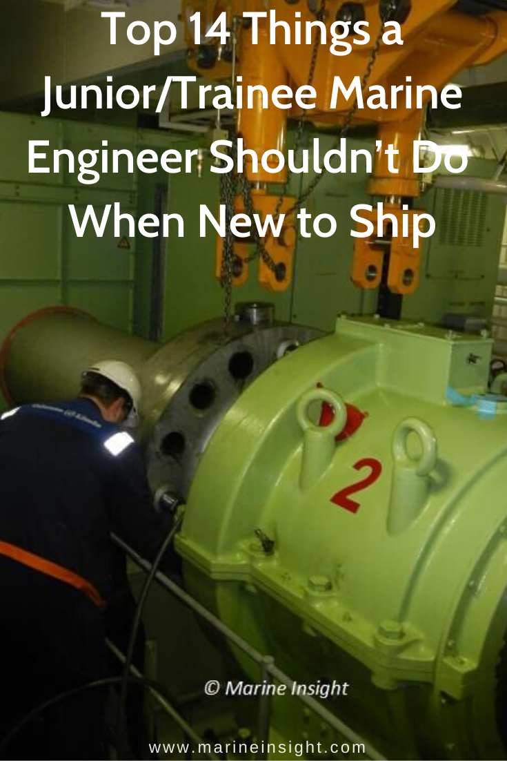 Top 14 Things A Junior Trainee Marine Engineer Shouldn T Do When New To Ship Marine Engineering Engineering Marine