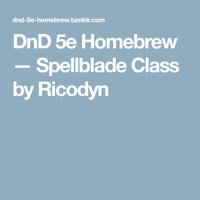 DnD 5e Homebrew — Spellblade Class By Ricodyn
