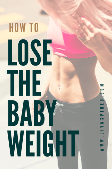 How to lose the baby weight! Ready to get your body back after having that precious baby?! Here are my top tips on losing that baby weight! #fitness #newmom #motherhood #healthy #healthylifestyle #weightloss #babyweight #momlife