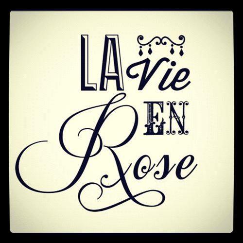 La Vie en Rose - Αναζήτηση Google | Rose quotes, Rose colored glasses, Useless knowledge