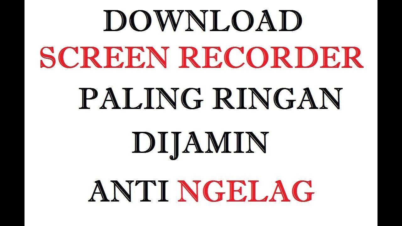 Download Screen Recorder Paling Ringan Dijamin Ga Kan Ngelag