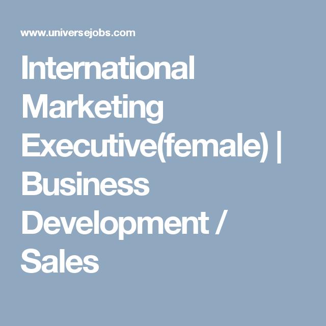 International Marketing ExecutiveFemale  Business Development