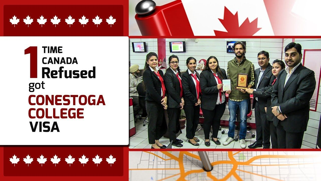 1 Time Canada Refused Got Visa For Conestoga College Visa Canada College