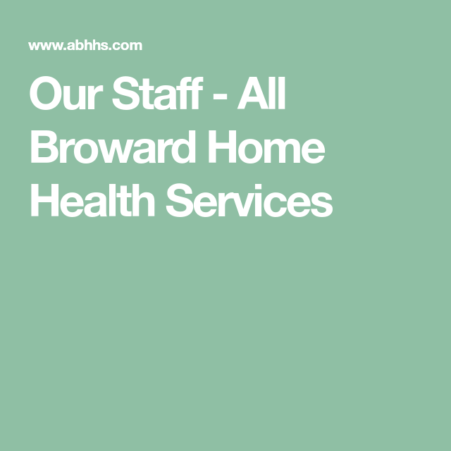 Our Staff All Broward Home Health Services Home Health