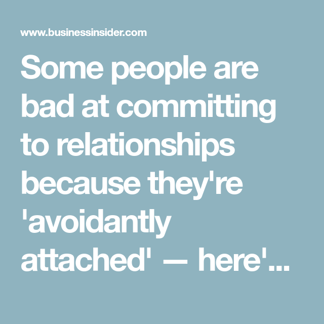 Some people can't commit to relationships because they have