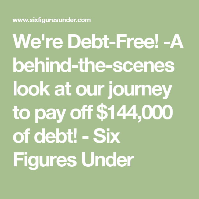 We're Debt-Free! -A behind-the-scenes look at our journey to pay off $144,000 of debt! - Six Figures Under