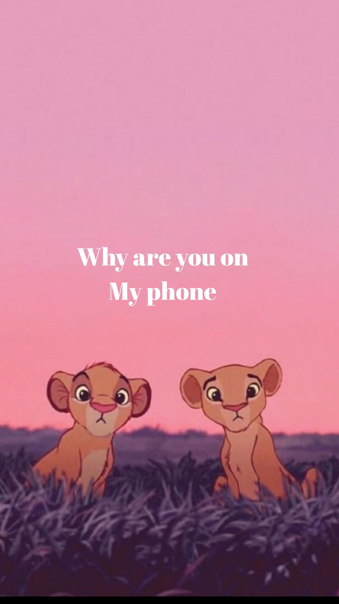 "Fond d'écran le roi lion "" why are you on my phone"
