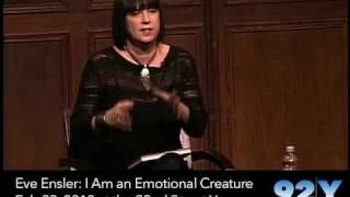 Eve Ensler: I Am an Emotional Creature at the 92nd Street Y, via YouTube.