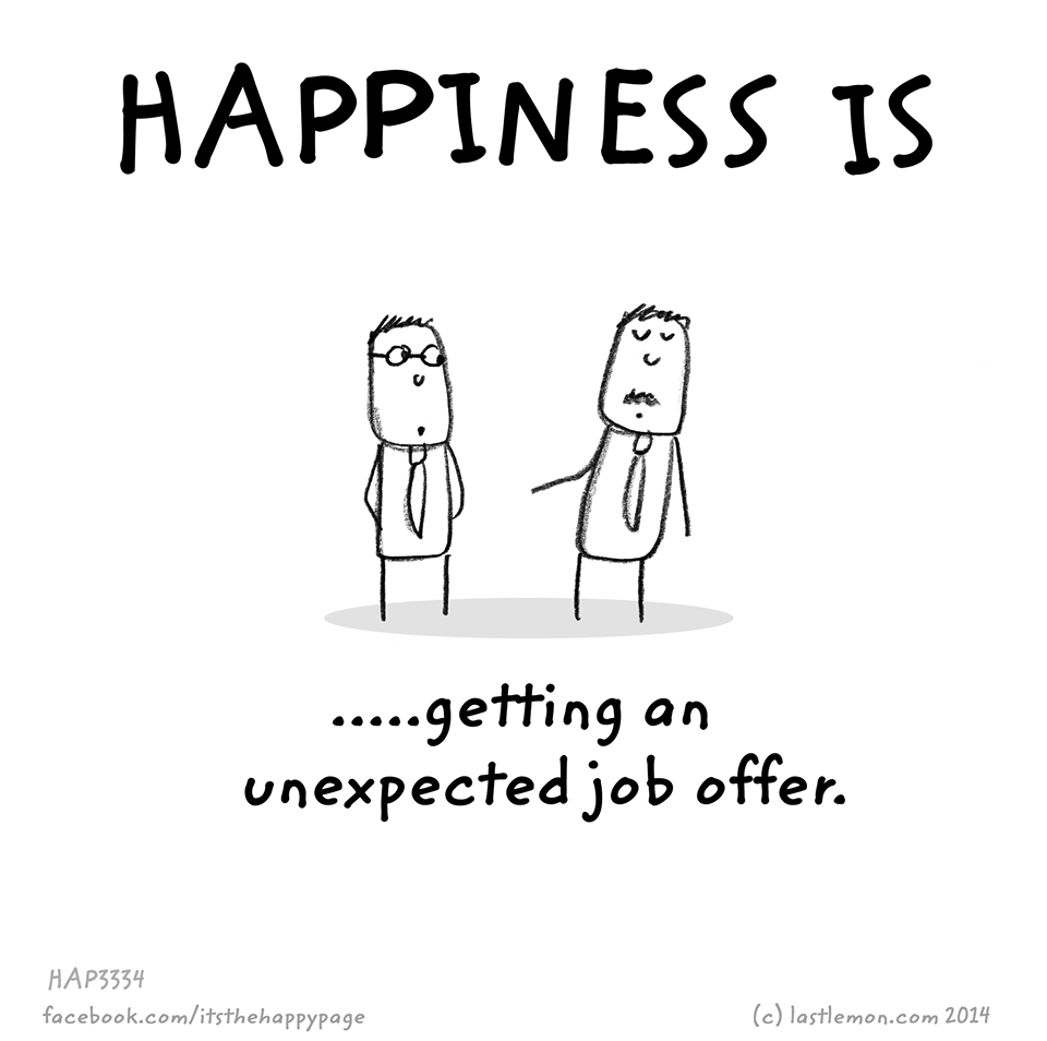 an unexpected job offer happiness is job offers an unexpected job offer