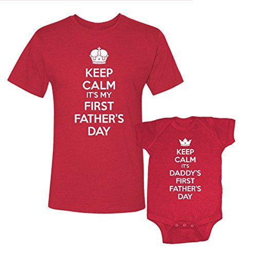 ccaebd4b Baby Boy Outfits · We Match Keep Calm Its My First Fathers Day Daddys First  Fathers Day Matching Adult TShirt