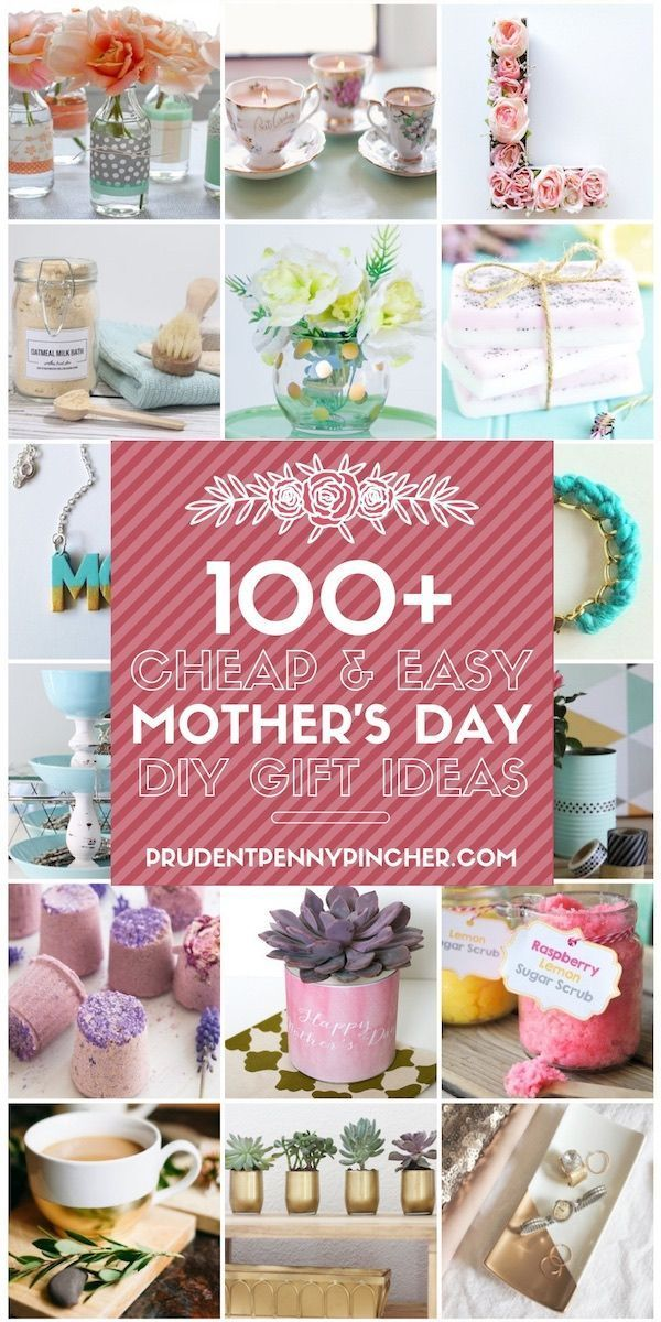 Photo of 100 Cheap & Easy DIY Mother's Day Gifts