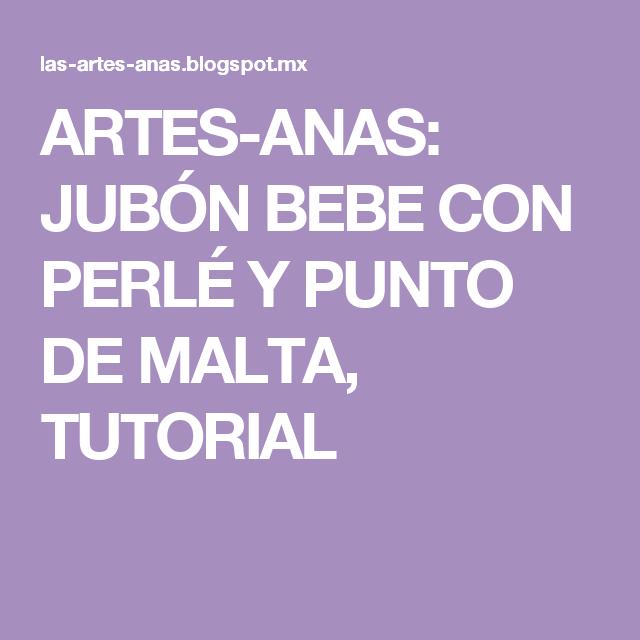 ARTES-ANAS: JUBÓN BEBE CON PERLÉ Y PUNTO DE MALTA, TUTORIAL