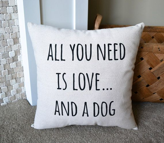All You Need Is Love A Dog Throw Pillow In 2020 Dog Home Decor