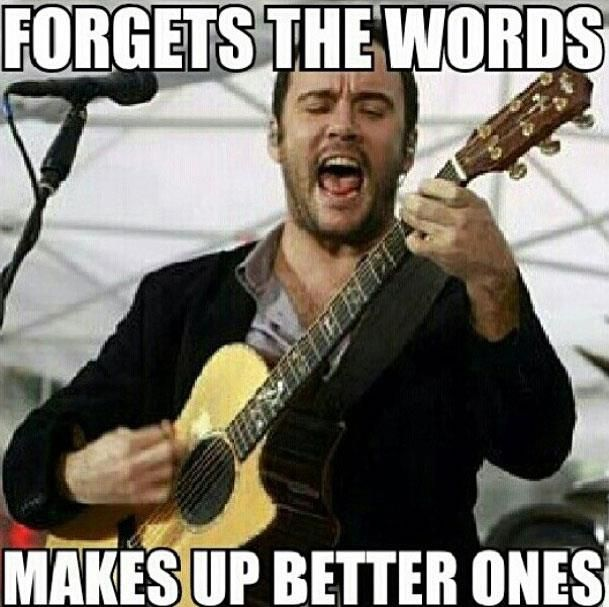 LOVE him Forgets the words makes up better ones Dave Matthews ...