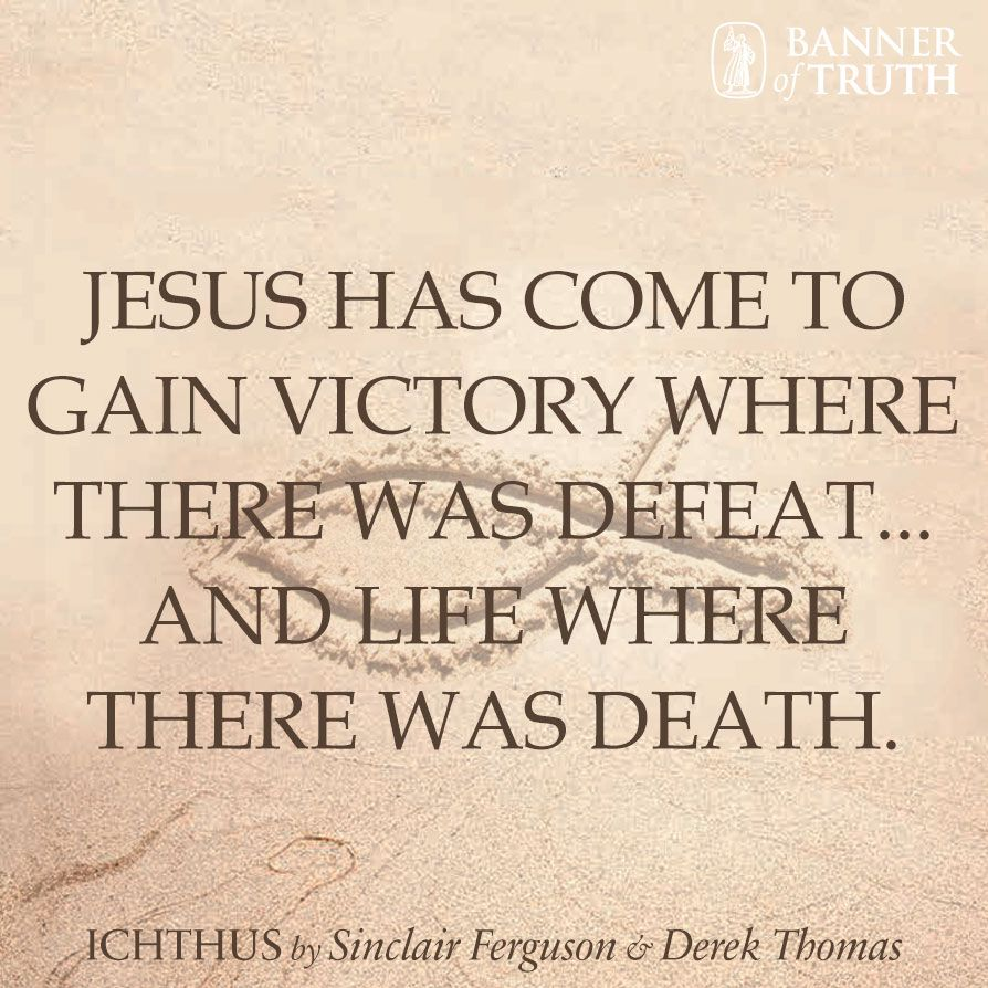 Jesus has come to gain victory where there was defeat...#SinclairFerguson, Derek Thomas