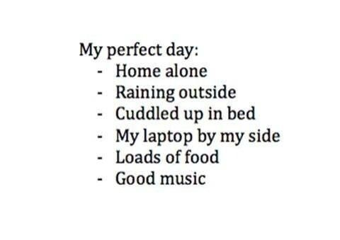 My perfect day.