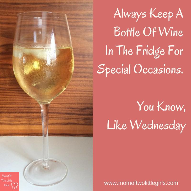 Always keep wine in the fridge for special occasions, like Wednesday. #winewednesday #wine #momlife #momwithwine #momhumour #wineilike