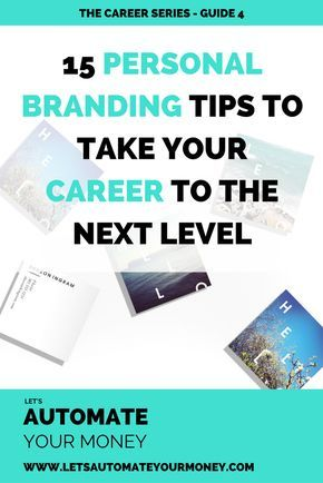 15 PERSONAL BRANDING TIPS TO TAKE YOUR CAREER TO THE NEXT LEVEL