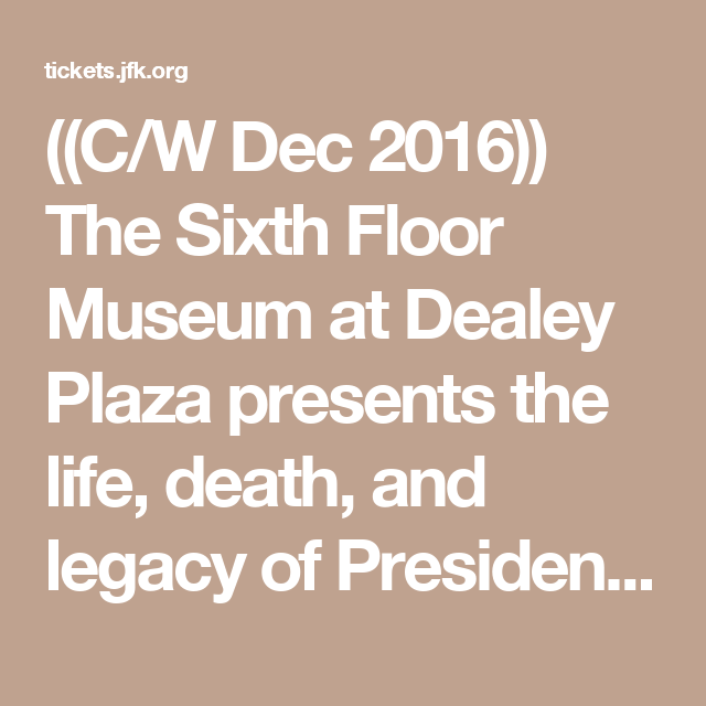 Online Ticketing Dealey Plaza Flooring Museum