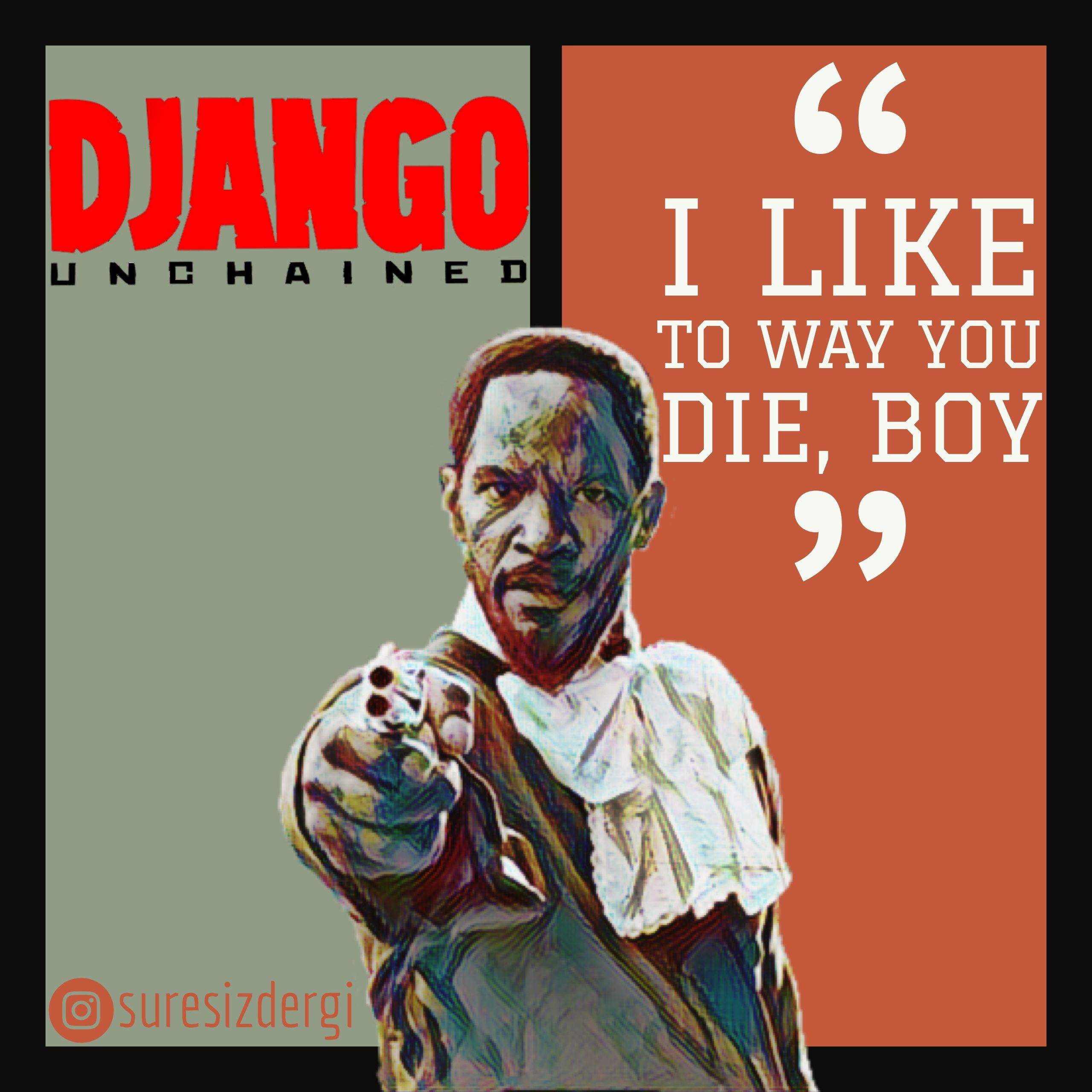Django Unchained - I Like to Way You Die, Boy! #djangounchained