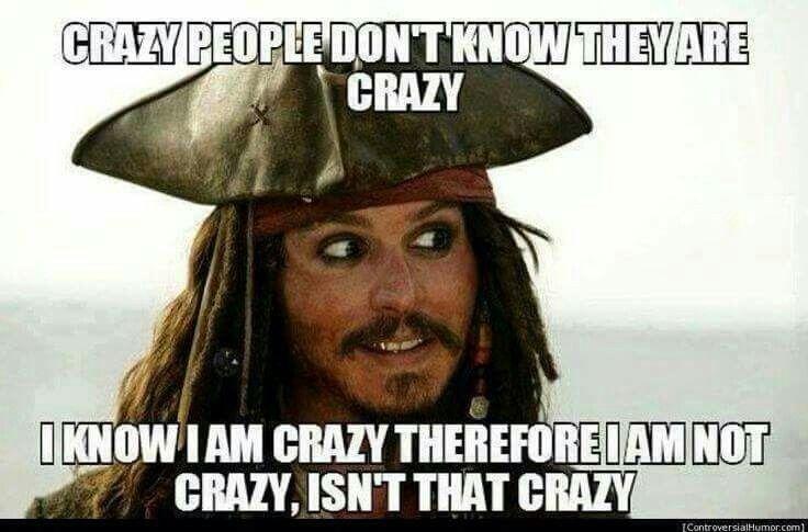 Crazy People Jack Sparrow Meme Funny Pinterest Funny Funny
