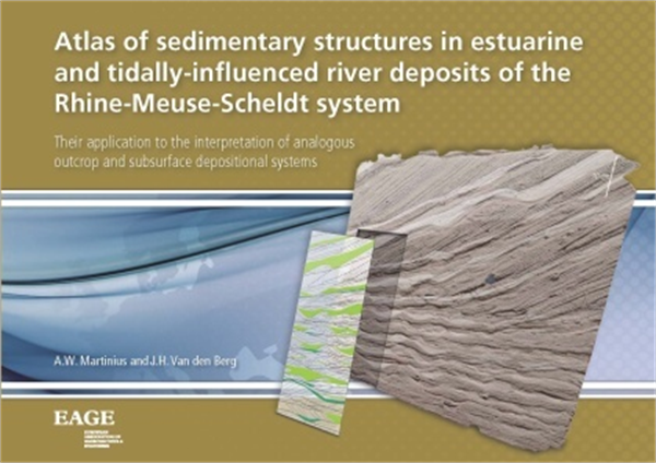 Atlas of sedimentary structures in estuarine and tidally-influenced river deposits of the Rhine-Meuse-Scheldt system : their application to the interpretation of analogous outcrop and subsurface depositional systems / A.W. Martinius and J.H. Van den Berg
