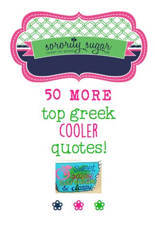 The right saying takes your crafted cooler to the next level. Get inspired by these new top 50 quotes for greek coolers! <3 BLOG LINK: http://sororitysugar.tumblr.com/post/115073036724/50-more-top-sayings-for-greek-coolers#notes