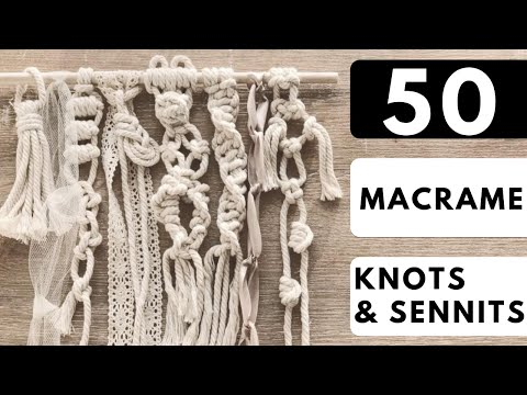 � 50 Macrame Knots & Sennits To Improve Your Macrame Designs