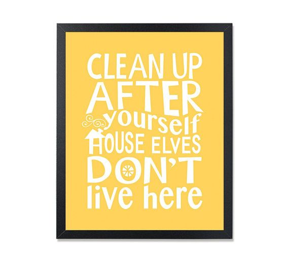 Home Cleaning House Cleaning Reminder Sign Clean Up Keep Clean Etsy Clean House Keep It Cleaner Cleaning Quotes