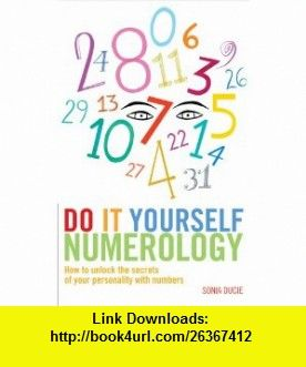 Do It Yourself Numerology How to Unlock the Secrets of Your