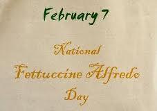 February 7 Fettuccine Alfredo Day