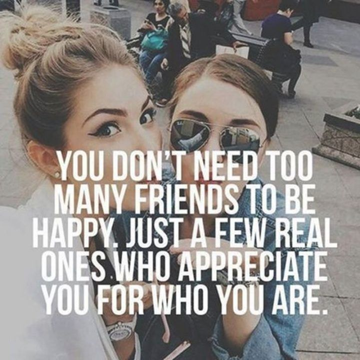 """Best Funny Friends 65 Best Funny Friends Memes to Celebrate Best Friends In Our Lives 65 Funny Friend Memes - """"You don't need too many friends to be happy. Just a few real ones who appreciate you for who you are."""" 11"""