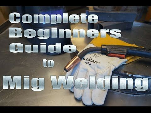 Complete Beginners Guide to Getting Started Mig Welding Mig - orbital welder sample resume