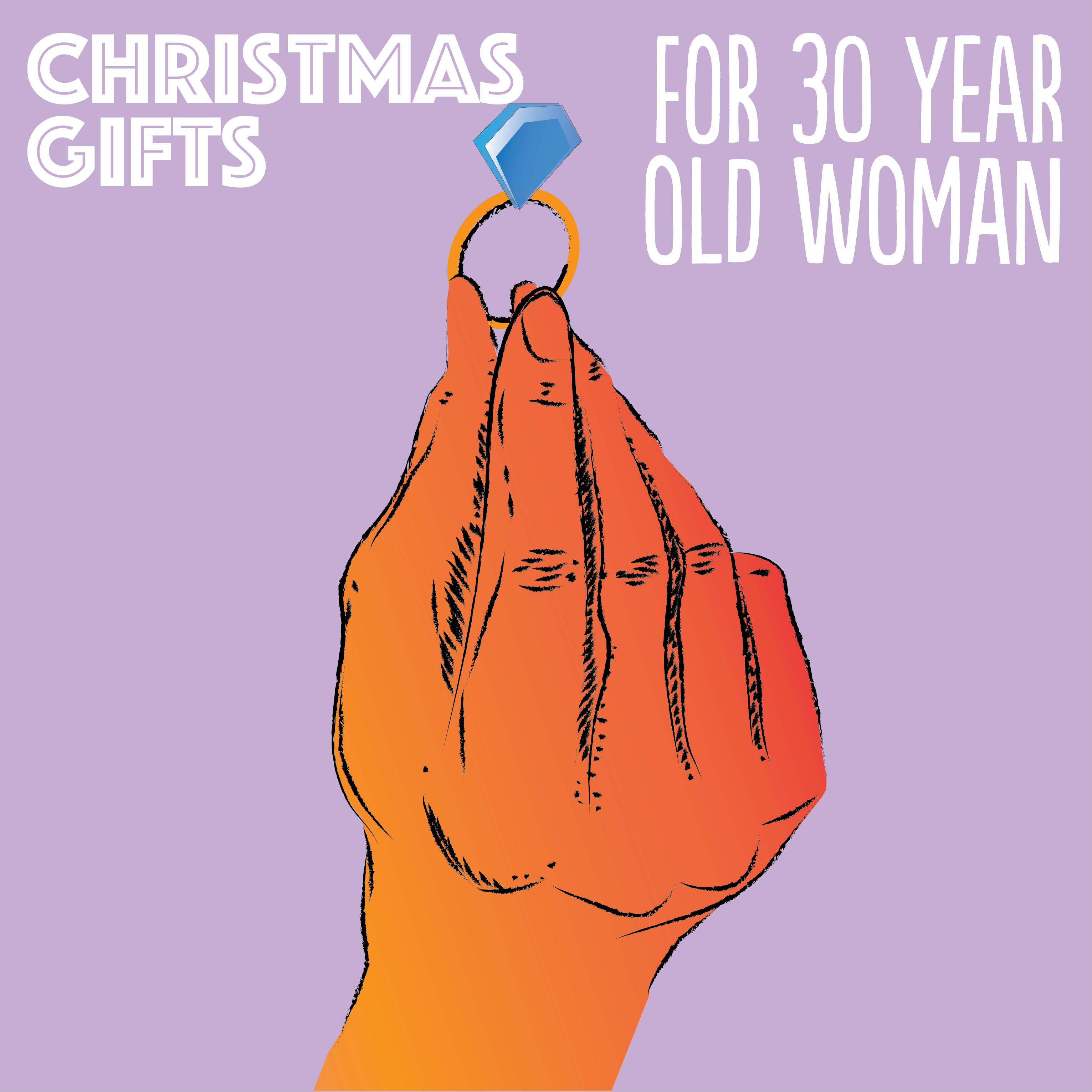 Christmas Gifts For The 30 Year Old Woman