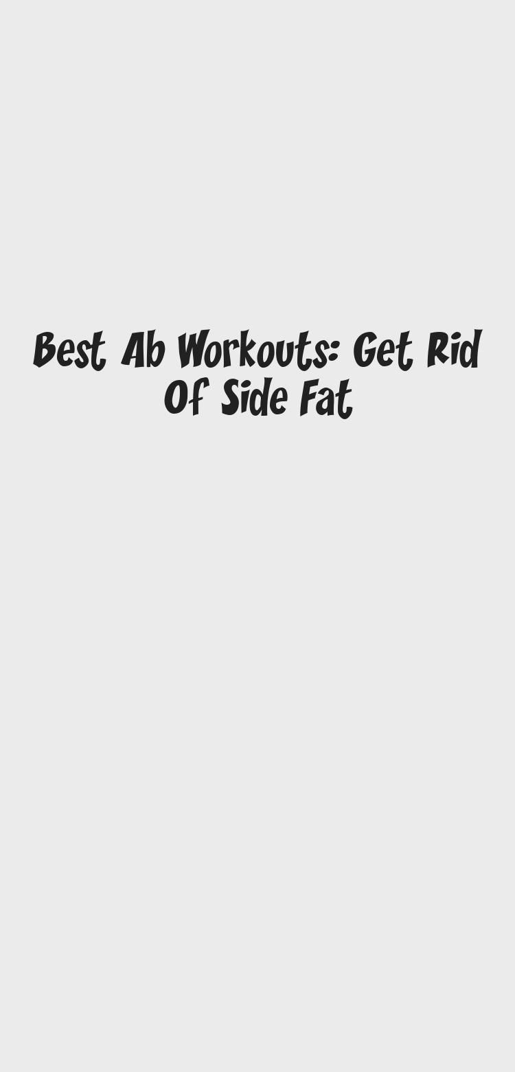 Do these exercises regularly to effectively get rid of side fat and get strong and toned abs! | burn side fat | love handles | slim waist | toned core | tight tummy | flat abs | best ab exercises | ab workouts | ab workouts for women | at home ab workouts | ab workouts for beginners #abworkouts #sixpackabs #weightloss #HealthandFitnessDiet #HealthandFitnessRoutine #HealthandFitnessJournal #HealthandFitnessGoals #HealthandFitnessPhotography #sideabworkouts