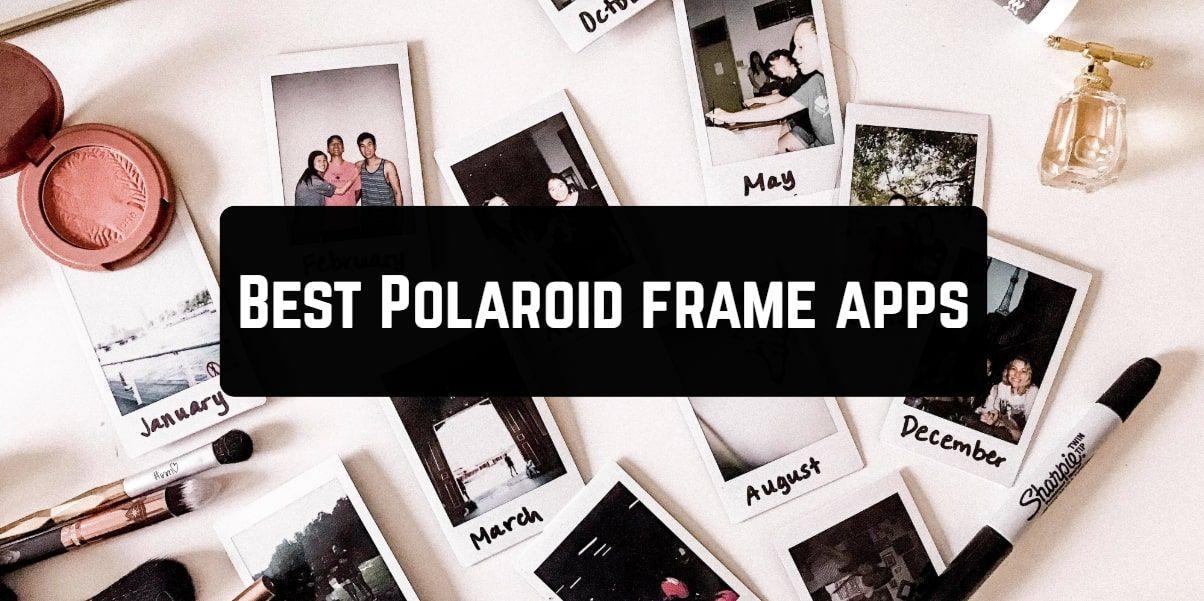 Best Polaroid Frame Apps Polaroid Frame Polaroid Frame App App Frame
