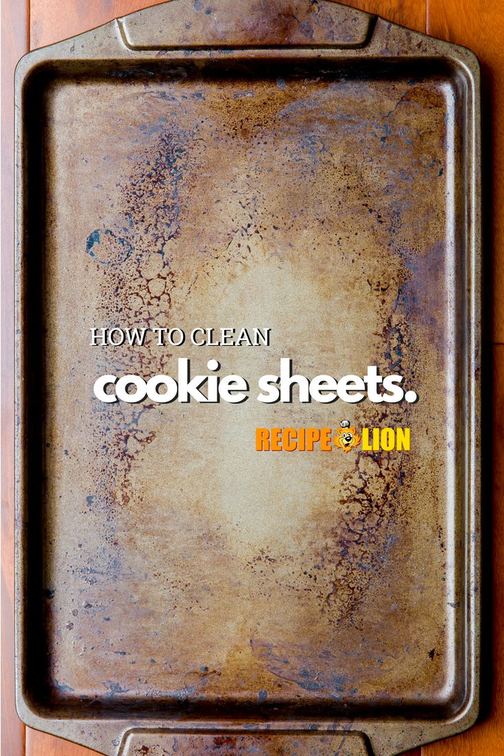 How To Clean Cookie Sheets Clean Cookie Sheets Cleaning
