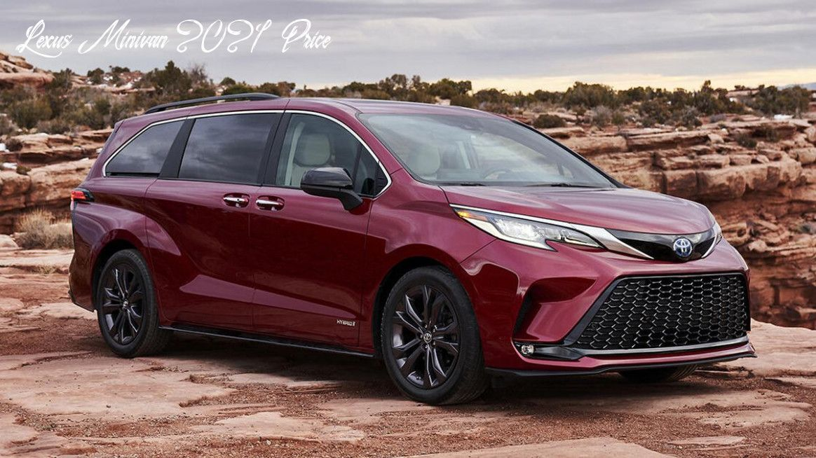 Lexus Minivan 2021 Price Images in 2020 Toyota sienna