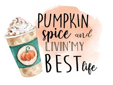 Pumpkin Spice And Livin My Best Life Digital Png Pumpkin Spice Starbucks Pumpkin Pumpkin