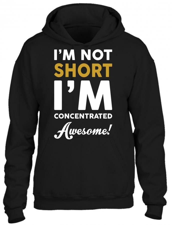 i am not short i am concentrated awesome 1 HOODIE