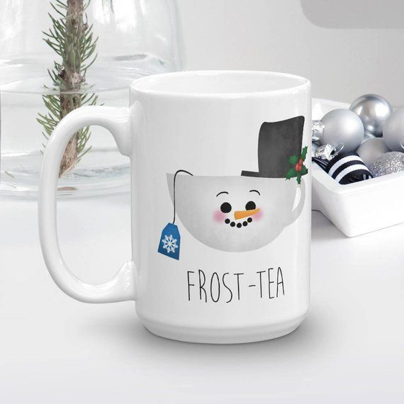 Funny Saying Mug 11oz or 15oz - Frost-tea - Tea Lover Gift Merry Christmas Mugs Xmas Pun Gifts Happy Holidays Cute Frosty The Snowman Puns #teamugs Funny Saying Mug 11oz or 15oz Frost-tea Tea Lover Gift #teamugs
