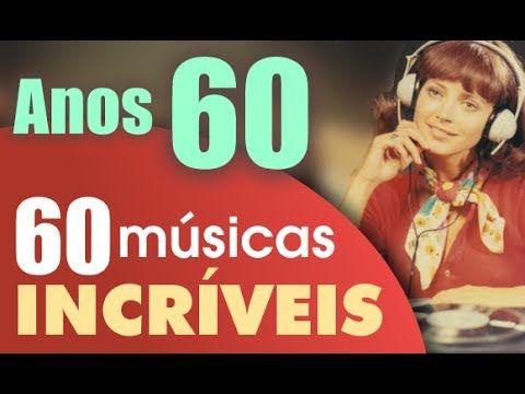60 Musicas Dos Anos 60 Internacional Com Imagens Musica Dos